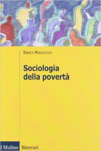 Sociologia della povertà. Enrica Morlicchio