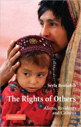 The rights of others: aliens, residents and citizens. Seyla Benhabib