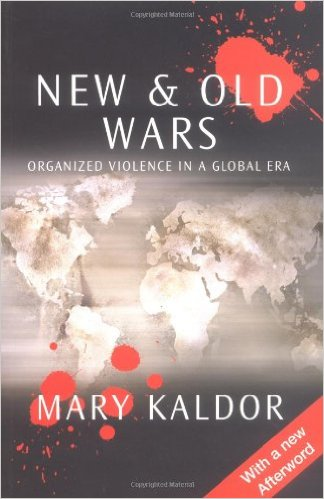 New and old wars: organized violence in a global era. Mary Kaldor