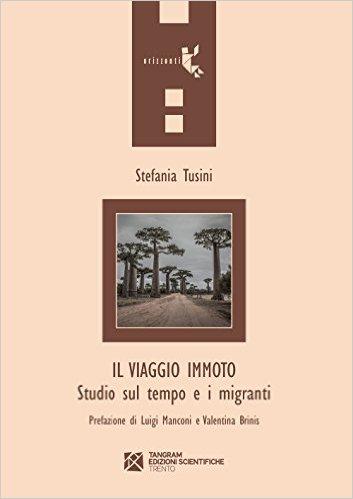 Il viaggio immoto: studio sul tempo e i migranti. Stefania Tusini