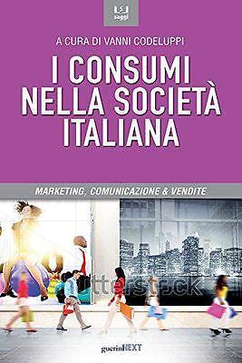 La società italiana: cambiamento sociale, consumi e media. A cura di Maria Angela Polesana