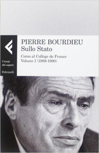Sullo Stato: corso al collège de France: Volume 1: 1989-1990: testo stabilito da Patrick Champagne [et al.]. Pierre Bourdieu
